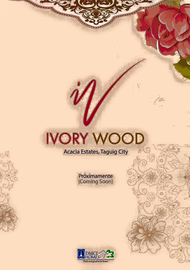 Ivory Wood in Acacia Estates by DMCI Homes